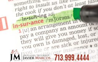 Insurance compensation | Attorney Javier Marcos | 713.999.4444